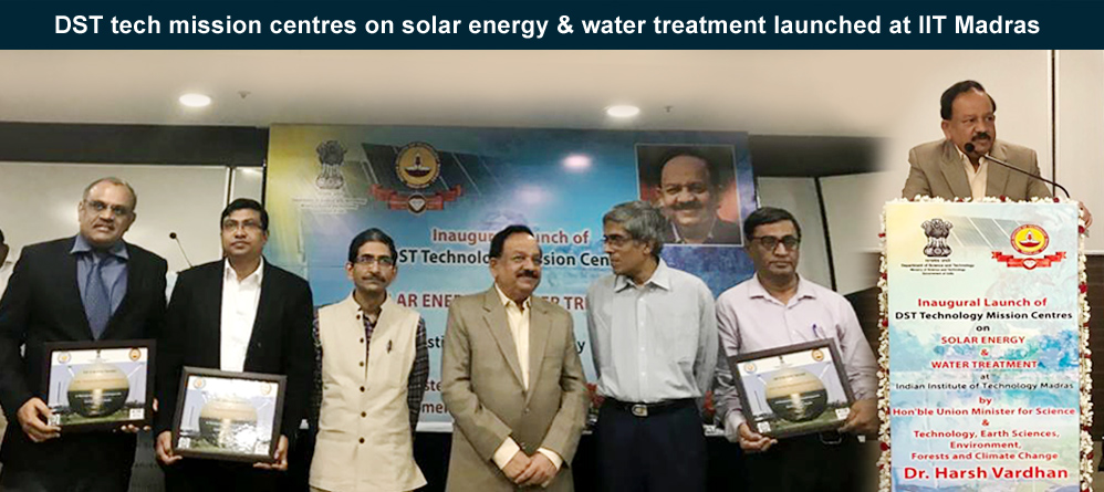 DST tech mission centres on solar energy & water treatment launched at IIT Madras