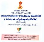 Expert Talk-04 by Dr. Manoranjan Biswal from CIPET, Bhubaneswar  on the Technology for recovery of Plastic and Metals from Waste Electrical and Electronic Equipments, in the Swacchta Packwada Program  arranged at Technology Bhawan, DST on May 2nd, 2018